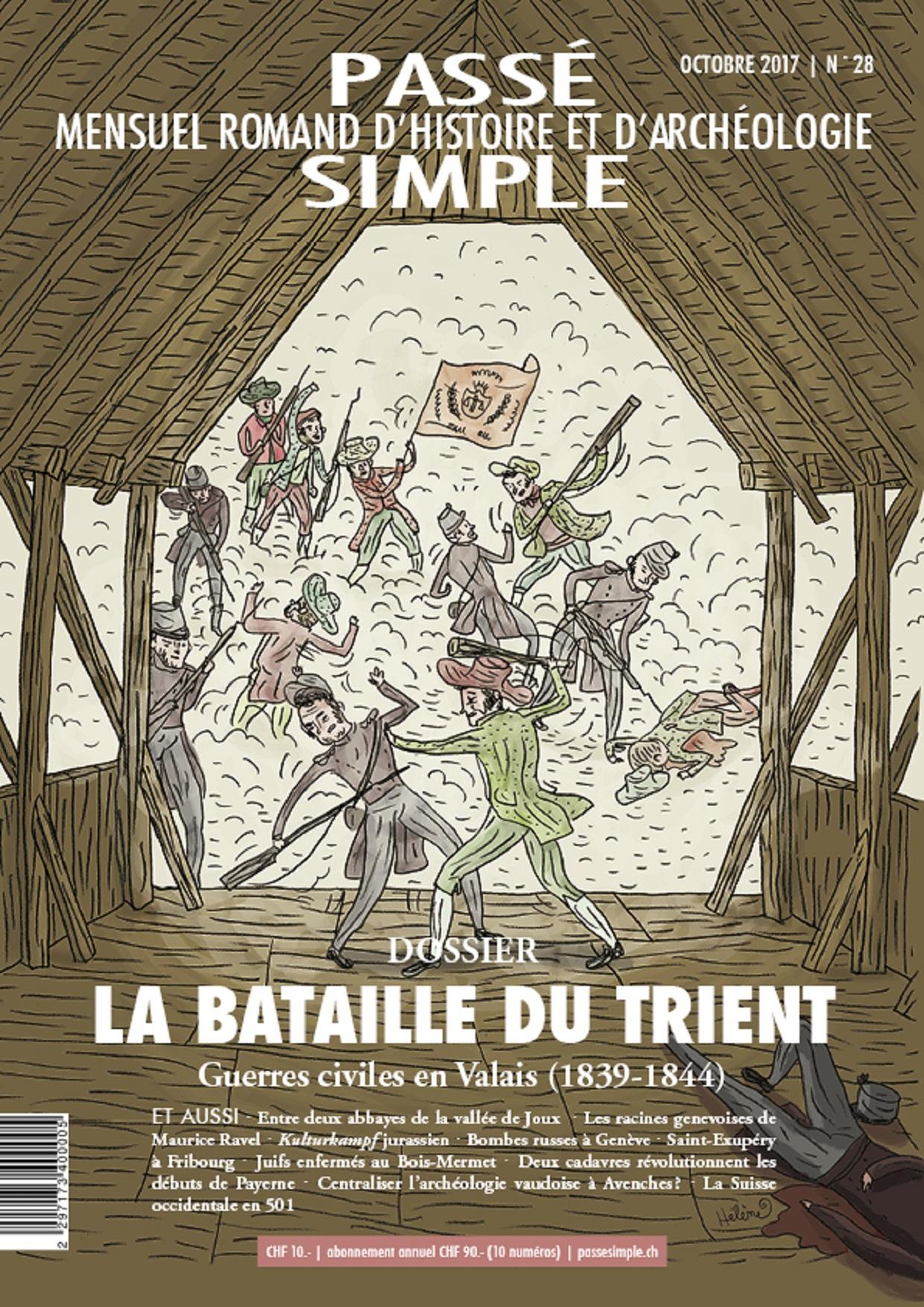 """""""La Bataille du Trient"""" dans Passé Simple, Mensuel Romand d'archéologie, Octobre 2017 No 28"""